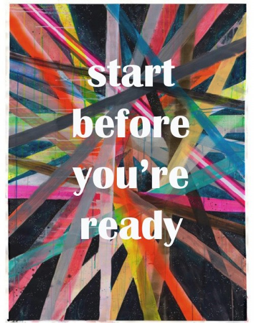 Start-Before-You-are-Ready.jpg